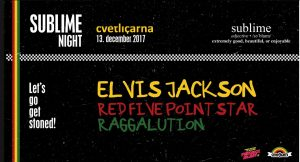 Sublime Night: Elvis Jackson, Red Five Point Star, Raggalution @ Cvetličarna | Ljubljana | Slovenija