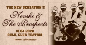 CLUB TEATRIA OULU - NEVSKI & THE PROSPECTS